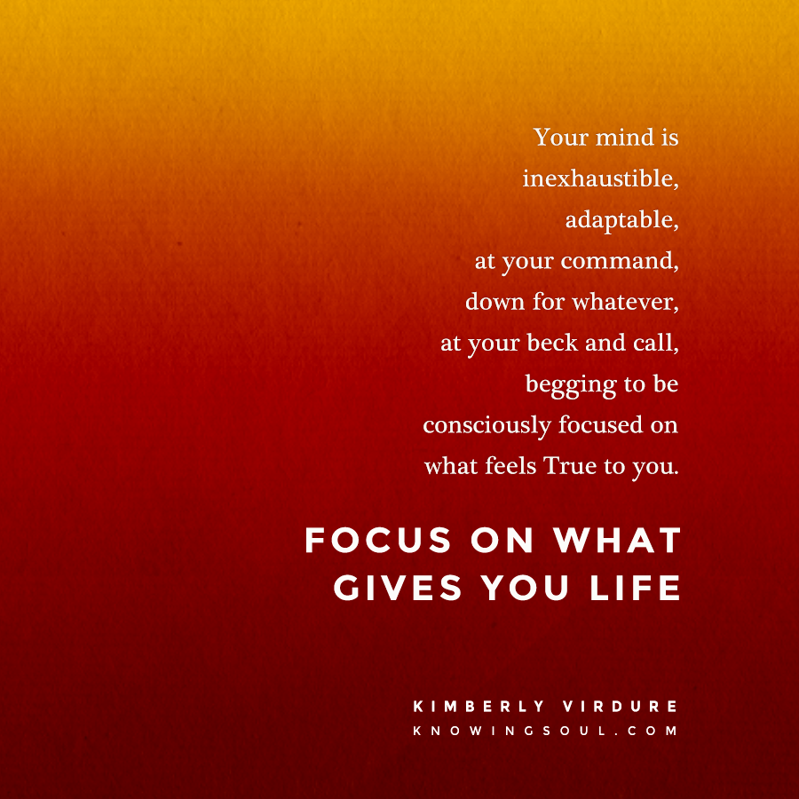 Focus on what gives you Life!